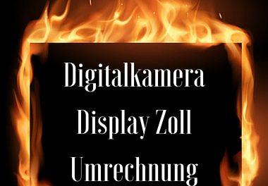Digitalkamera Display Zoll Umrechnung