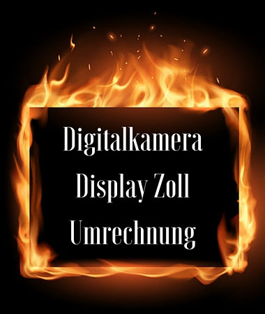 Digitalkamera Display Zoll Umrechnung