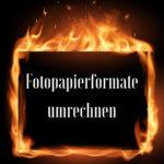 Foto & Fotopapierformate umrechnen