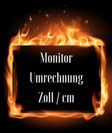 Monitor Zoll Umrechnung in cm